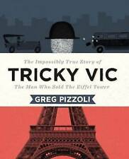 Tricky Vic: The Impossibly True Story of the Man Who Sold the Eiffel-ExLibrary