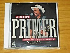 """Stuff You Got to Watch"" - John Primer (Cd, Mar-1993, Earwig) Used/Very Good"