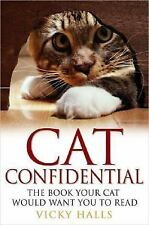 Cat Confidential: The Book Your Cat Would Want You to Read, Halls, Vicky, Good C