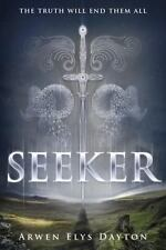 Seeker: Seeker by Arwen Elys Dayton (2015, PAPERBACK Advance Reader's Copy