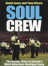 Soul Crew: The Inside Story of a Soccer Hooligan Gang,David Jones,Tony Rivers