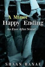 Minor Happy Ending : An Ever after Novel: By Ranae, Shaan