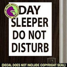 DAY SLEEPER Vinyl Decal Sticker Front Door Window Beware Do Not Disturb Sign
