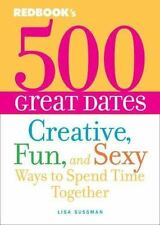 NEW - 500 Great Dates: Creative, Fun, and Sexy Ways to Spend Time Together
