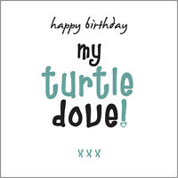 """Happy Birthday my Turtle Dove"" (Love) Card for wife/girlfriend Cockney rhyming"