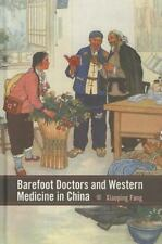 Barefoot Doctors and Western Medicine in China (Rochester Studies in Medical