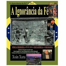 A Ignorancia Da Fe (Portuguese Edition), Xuna, Xoan, Very Good Book