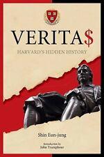 Verita$: Harvard's Hidden History by Shin Eun-Jung c2015, NEW Paperback