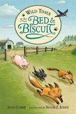 Wild Times at the Bed and Biscuit by Joan Carris (2009, Hardcover)