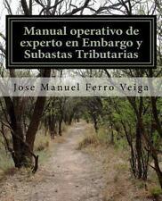 Manual Operativo de Experto en Embargo y Subastas Tributarias by José Manuel...