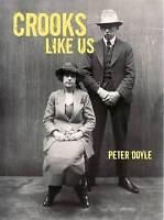 Crooks Like Us by Peter Doyle Australian True Crime Photography. GREAT BOOK.