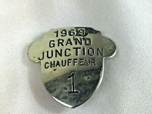1969 Grand Junction Colorado Chauffeur Badge - #1, Obsolete collectible