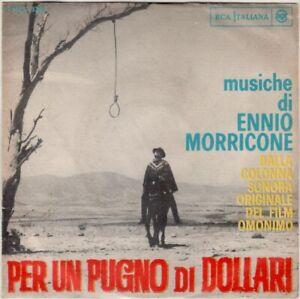Ennio Morricone A Per Un Pugno Di Dollari - Titoli  RARO 45 GIRI