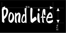 POND LIFE Sticker Decal  Many Colors Available