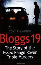 Bloggs 19: The Story of the Ess** Range Rover Triple Murders By Tony Thompson