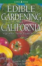 NEW Edible Gardening for California: Vegetables, Herbs, Fruits & Seeds
