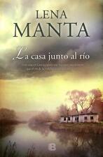 LA CASA JUNTO AL RIO, POR: LENA MANTA