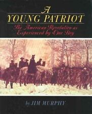 A Young Patriot: The American Revolution as Experienced by One Boy-ExLibrary