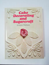 CAKE DECORATING AND SUGARCRAFT Evelyn Wallace hard cover + dust jacket 1976
