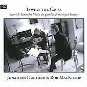 Love Is The Cause, Jonathan Dunford & Rob MacKillop, Audio CD, New, FREE & Fast