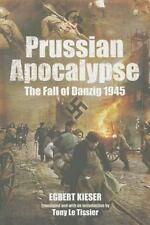 Prussian Apocalypse by Egbert Kieser Fall of Danzig East Prussia WWII East Front