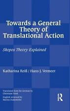 Towards a General Theory of Translational Action : Skopos Theory Explained by...