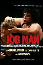 NEW Job Man: My 25 Years in Professional Wrestling by Chris Multerer