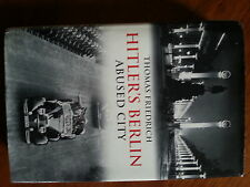 Friedrich Thomas Hitler's Berlin: Abused City Yale University Press 2012