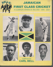 CARL BELL JAMAICAN FIRST CLASS CRICKET COMPLETE STATISTICAL RECORD 1895 - 2001
