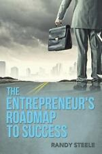 The Entrepreneur's Roadmap to Success by Randy R. Steele (2016, Paperback)