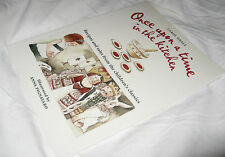 Once upon a Time in the Kitchen ~Carol Odell -NEW!  Anna Pignataro  Scrumptious!