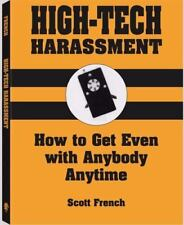 High-Tech Harassment : How to Get Even with Anybody, Anytime by Scott French (1…