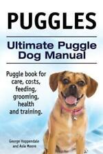 Puggles Ultimate Puggle Dog Manual Puggle Book For Care, Costs, Feeding, .