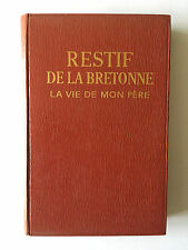 LA VIE DE MON PERE 1963 RESTIF DE LA BRETONNE