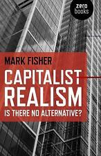 Capitalist Realism: Is There No Alternative? (Zero Books) by Fisher, Mark