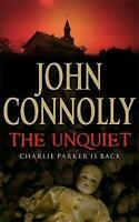 The Unquiet: A Charlie Parker Thriller: 6, Connolly, John, Very Good Book