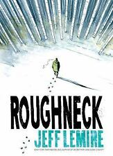 Roughneck: By Lemire, Jeff