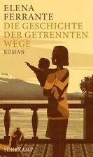 Die Geschichte der getrennten Wege / Neapolitanische Saga Bd.3 von Elena Ferrante (2017, Gebundene Ausgabe)