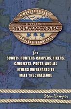 Wilderness Survivor's Guide: A Manual of Basic Survival Techniques for Scouts, H
