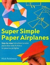Super Simple Paper Airplanes: Step-By-Step Instructions to Make Planes-ExLibrary