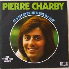 Pierre CHARBY (45Tours SP)   CE N'EST QU'UN AU REVOIR