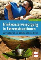 TRINKWASSER-VERSORGUNG in Extremsituationen Wasser Gewinnung Versorgung Buch NEU