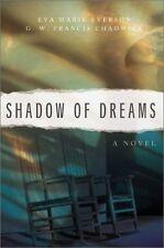 Shadow of Dreams (Shadow of Dreams Series #1) by Eva Marie Everson, G.W. Francis
