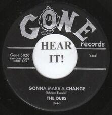 The Dubs DOO WOP 45 (Gone 5020) Gonna Make A Change /Beside My Love   VG++/M-