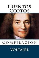 Cuentos Cortos : Compilacion by Voltaire (2015, Paperback)