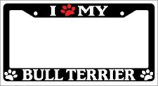 Black License Plate Frame I Heart My Bull Terrier (Paw) Auto Accessory -320