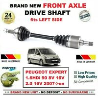 FOR PEUGEOT EXPERT 1.6HDi 90 2.0 2007->on BRAND NEW FRONT AXLE LEFT DRIVESHAFT