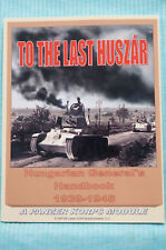 To The Last Huszar - Hungarian General's Handbook 1939-45 - Panzer Korps Module