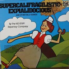 Supercalifragilistic Explalidocious & other silly songs 33RPM KS203    011617LLE