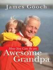 How You Can Be an Awesome Grandpa (Paperback or Softback)